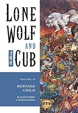 Lone Wolf and Cub Volume 10: Hostage Child 9781569715116