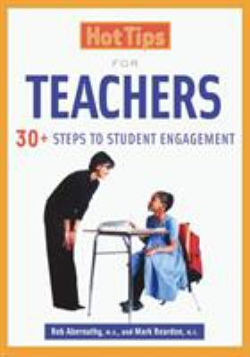 Hot Tips for Teachers: 30+ Steps to Student Engagement 9781569761434