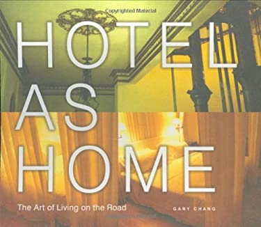 Hotel as Home: The Art of Living on the Road 9781568986036