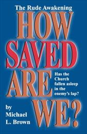 How Saved Are We? - Brown, Michael L.