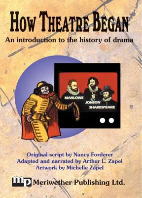 How Theatre Began: An Introduction to the History of Drama 9781566081214