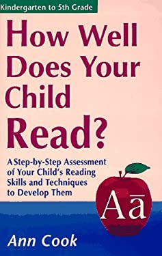 How Well Does Your Child Read?: A Step-By-Step Assessment of Your Child's Reading Skills 9781564143037