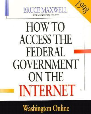 How to Access Federal Government on the Internet 1998 9781568022956