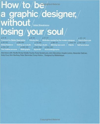 How to Be a Graphic Designer, Without Losing Your Soul 9781568985596
