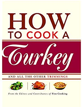 How to Cook a Turkey: And All the Other Trimmings