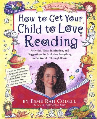 How to Get Your Child to Love Reading 9781565123083