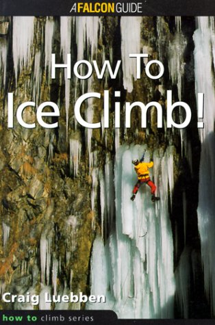 How to Ice Climb 9781560447603
