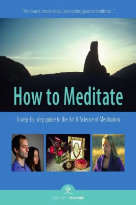 How to Meditate: A Step-Bystep Guide to the Art and Science of Meditation 9781565892347