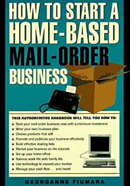 How to Open and Operate a Home-Based Mail Order Business: A Unbridged Guide 9781564408594