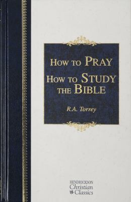 How to Pray and Study the Bible 9781565638174