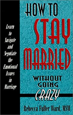 How to Stay Married Without Going Crazy 9781568250489
