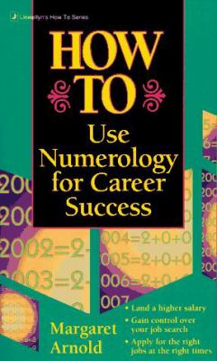 How to Use Numerology for Career Success How to Use Numerology for Career Success 9781567180398