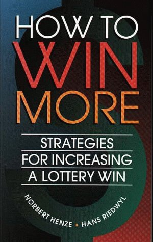 How to Win More: Strategies for Increasing a Lottery Win 9781568810782