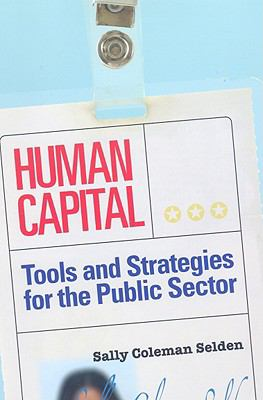 Human Capital: Tools and Strategies for the Public Sector 9781568025506