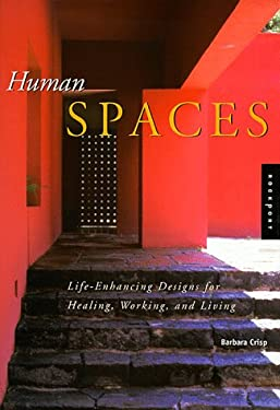 Human Spaces: Life-Enhancing Designs for Healing, Working, and Living 9781564964328