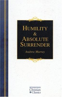 Humility & Absolute Surrender: 2 Volumes in 1 9781565637665