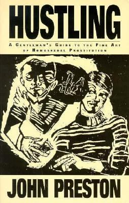 Hustling: A Gentleman's Guide to the Fine Art of Homosexual Prostitution 9781563331374
