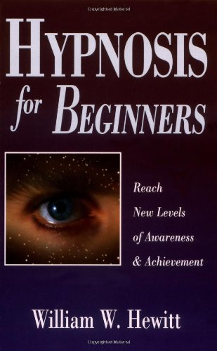 Hypnosis for Beginners: Reach New Levels of Awareness & Achievement 9781567183597