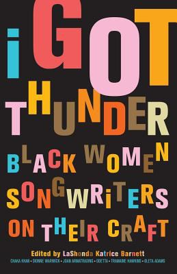 I Got Thunder: Black Women Songwriters and Their Craft 9781568583310