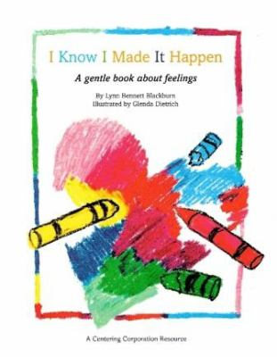I Know I Made It Happen: A Book about Children and Guilt 9781561230167