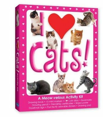 I Love Cats!: A Meow-Velous Activity Kit 9781560109211