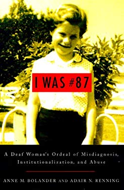I Was #87: A Deaf Woman's Ordeal of Misdiagnosis, Institutionalization, and Abuse 9781563680922