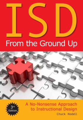 ISD from the Ground Up: A No-Nonsense Approach to Instructional Design 9781562867430