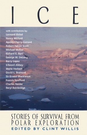 Ice: Stories of Survival from Polar Exploration 9781560252184