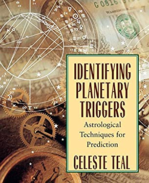 Identifying Planetary Triggers: Astrological Techniques for Prediction 9781567187052