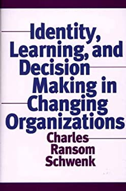 Identity, Learning, and Decision Making in Changing Organizations 9781567204681