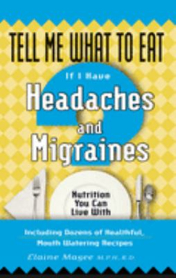 If I Have Headaches and Migraines: Nutrition You Can Live with 9781564148063