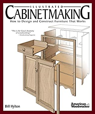 Illustrated Cabinetmaking: How to Design and Construct Furniture That Works 9781565233690