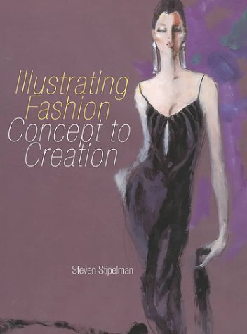 Illustrating Fashion: Concept to Creation 9781563670800