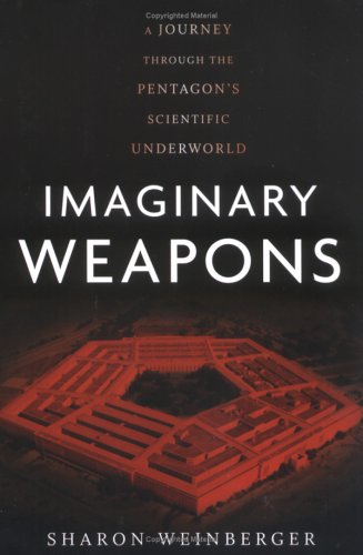 Imaginary Weapons: A Journey Through the Pentagon's Scientific Underworld 9781560258490