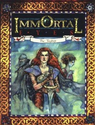 Immortal Eyes the Toybox: For Changeling: The Dreaming 9781565047037