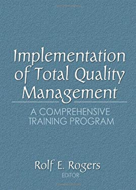 Implementation of Total Quality Management: A Comprehensive Training Program 9781560249962