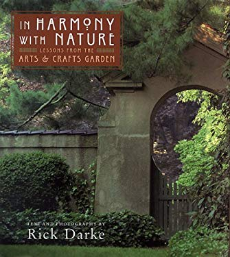 In Harmony with Nature: Lessons from the Arts & Crafts Garden 9781567999044