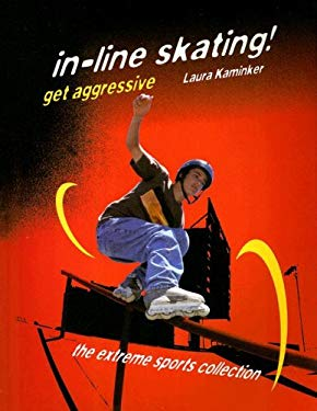 In-Line Skating! Get Aggressive 9781562543020