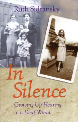 In Silence: Growing Up Hearing in a Deaf World 9781563682872