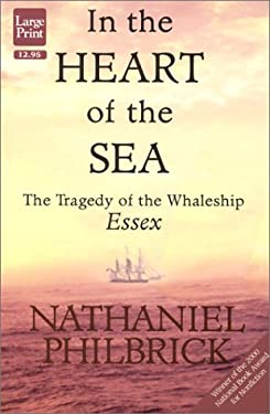 In the Heart of the Sea: The Tragedy of the Whaleship Essex 9781568951782