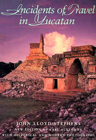 Incidents of Travel in Yucatan: Incidents of Travel in Yucatan 9781560986515