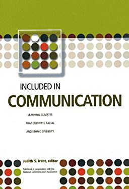 Included in Communication: Learning Climates That Cultivate Racial and Ethnic Diversity 9781563770517