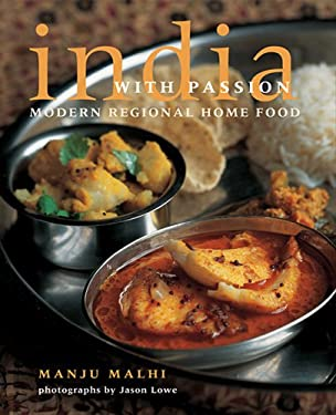 India with Passion: Modern Regional Home Food 9781566566094