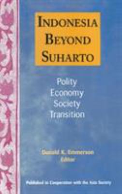 Indonesia Beyond Suharto: Polity, Economy, Society, Transition 9781563248894