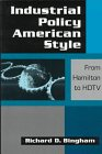 Industrial Policy American Style: From Hamilton to HDTV 9781563245978