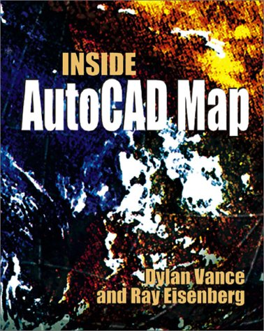 Inside AutoCAD Map 2000: The Ultimate How-To Resource and Desktop Reference for AutoCAD Map [With CDROM] 9781566901932