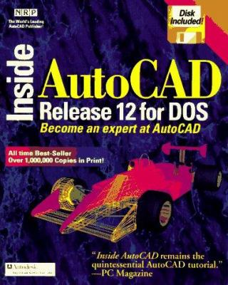 Inside AutoCAD Release 12 for DOS: With Disk 9781562050559