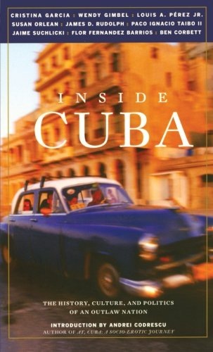 Inside Cuba: The History, Culture, and Politics of an Outlaw Nation 9781569244845