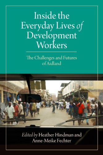 Inside the Everyday Lives of Development Workers: The Challenges and Futures of Aidland 9781565493230