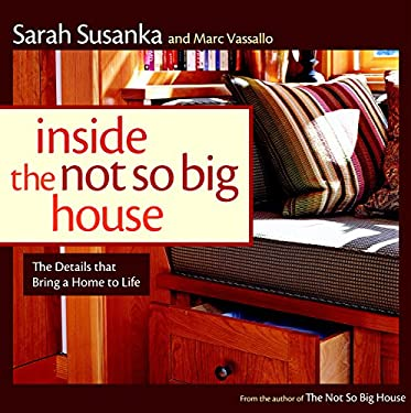 Inside the Not So Big House: Discovering the Details That Bring a Home to Life 9781561589845